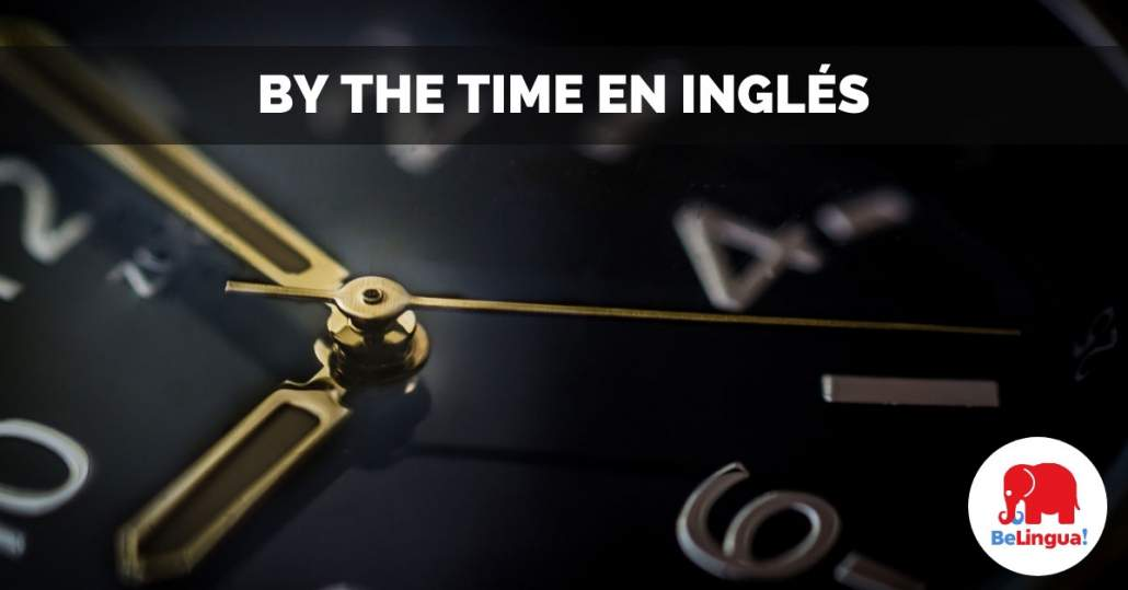 By the time en inglés facebook