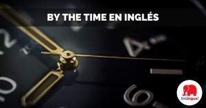 By the time en inglés facebook