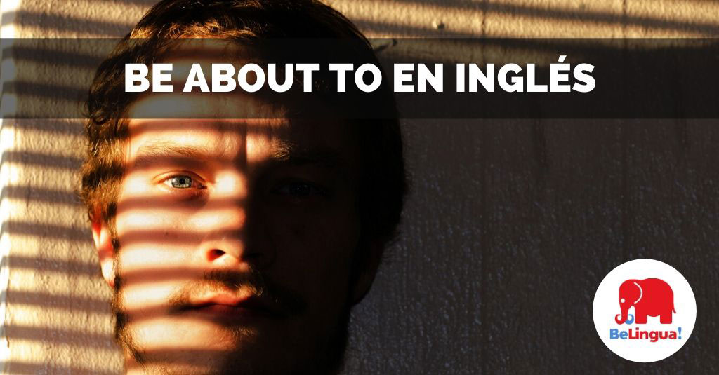 Be about to en inglés facebook