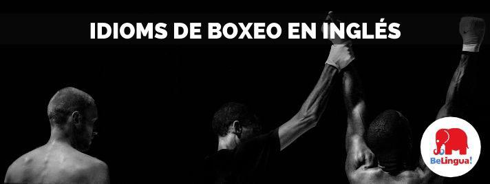 Idioms de boxeo en inglés