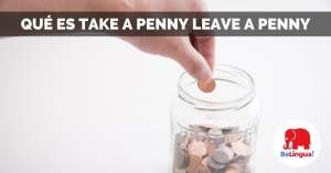 Qué es take a penny leave a penny facebook
