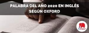Palabra del año 2020 en inglés según Oxford
