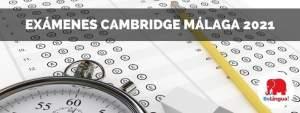 Exámenes Cambridge Málaga 2021
