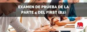 Examen de prueba de la parte 4 del First (B2)