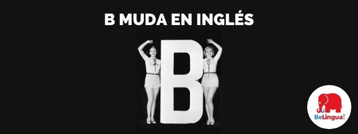 B muda en inglés
