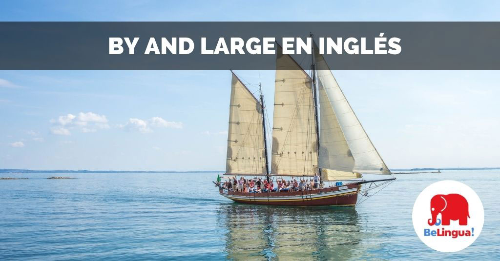 By and large en inglés facebook