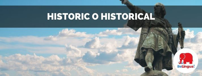 Historic o historical