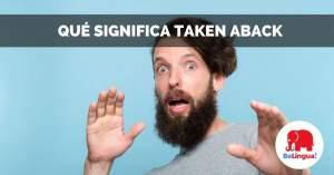 Qué significa taken aback facebook