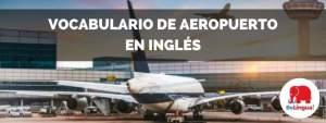 Vocabulario de aeropuerto en inglés